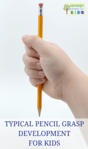 Typical Pencil Grasp Development in children.
