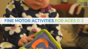 Fine Motor Activities for Ages 0-2