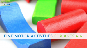 Fine Motor Activities for Preschoolers – Ages 4-6