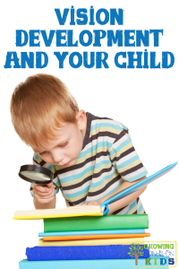 Vision development and your child, plus the importance of limiting screen time on developing eyes.
