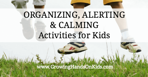 Calming, Organizing and Alerting Activities for Children