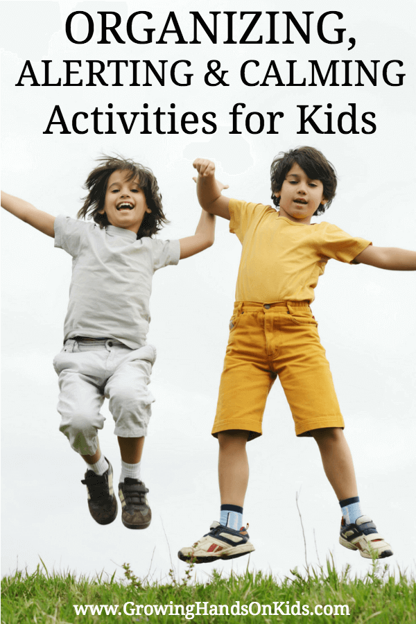 Calming, Organizing, and Alerting activity ideas for kids at home, in the classroom, or therapy sessions. #CalmingActivities #SensoryProcessing #SPD #Specialneedsactivities #Occupationaltherapy