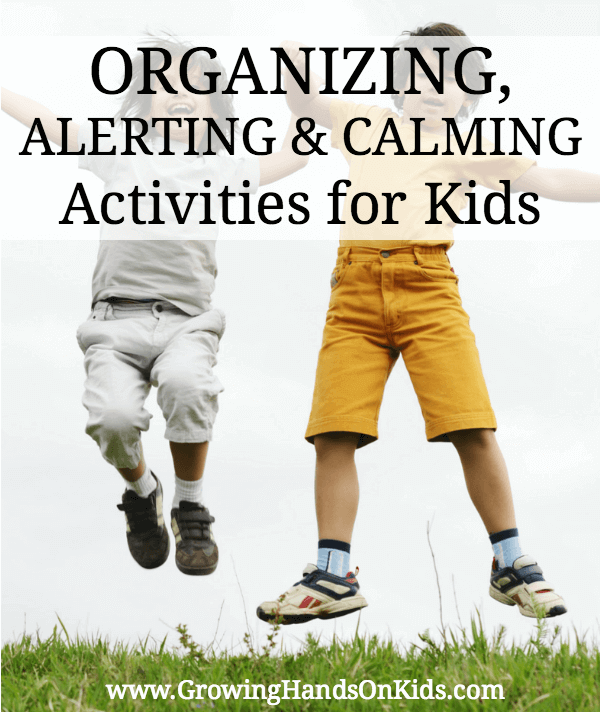 Calming, Organizing and Alerting Activities for Children - Free