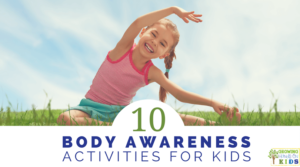 10 Body Awareness Activities for Kids