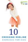 10 crossing midline exercises for kids.