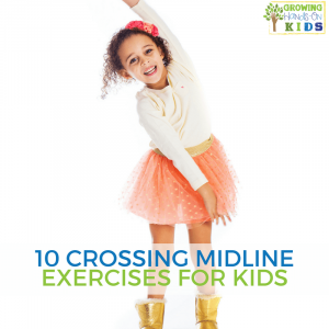 10 crossing midline exercises for kids.