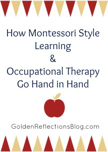 What do Montessori and Occupational Therapy have in common? A lot more than you would think!   www.GoldenReflectionsBlog.com