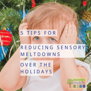 5 tips for reducing sensory meltdowns over the holidays from other sensory moms.