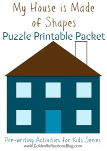 A fun DIY Puzzle that is easy to put together! My House is Made of Shapes DIY Puzzle Printable Packet : Pre-writing Activities for Kids Series | www.GoldenReflectionsBlog.com