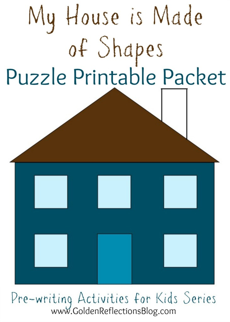 A fun DIY puzzle activity for kids of all ages! My House is Made of Shapes Printable Packet : Pre-writing Activities for Kids Series | www.GoldenReflectionsBlog.com