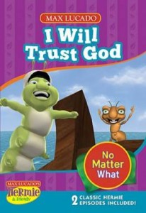 I Will Trust God no Matter What - Hermie & Friends DVD