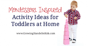 Montessori inspired activity ideas for your toddler at home.