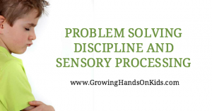 Problem solving discipline issues with a child who has sensory processing problems.