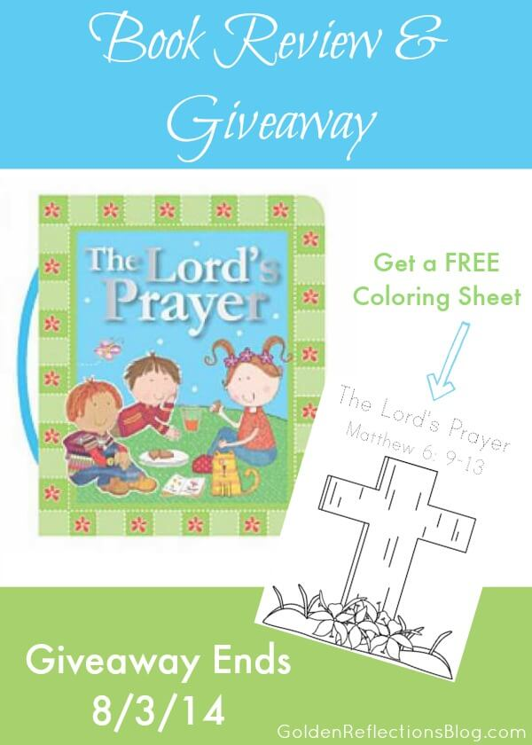 Win a copy of The Lord's Prayer from Tommy Nelson & get a FREE coloring sheet!   Christian Book Reviews for Kids www.GoldenReflectionsBlog.com