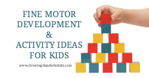 Fine motor development and activity ideas for kids of all ages and skill levels.