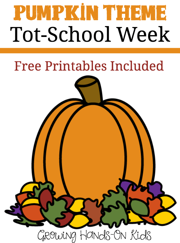 Pumpkin theme tot-school week ideas for ages 2-4, includes free printables.