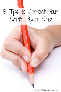 Does your child use a funny pencil grip? Here are 5 tips to help correct your child's pencil grip. www.GoldenReflectionsBlog.com