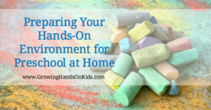Tips from a homeschool mom and therapist for preparing your hands-on environment for preschool at home.