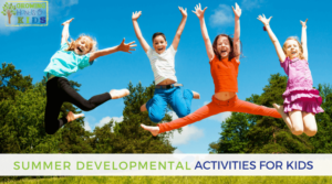 Summer Developmental Activities for Kids, plus free printable.