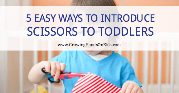 5 Easy Ways to Introduce Scissor Skills for Toddlers