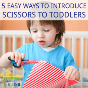 5 Easy ways to introduce scissors and cutting skills to toddlers.