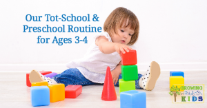 Our Tot-School Routine and Activity Choices – For Ages 3-4