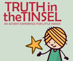 Truth in the Tinsel - Advent Experience for Little Hands.