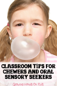 Classroom Tips for Chewers and Oral Sensory Seekers