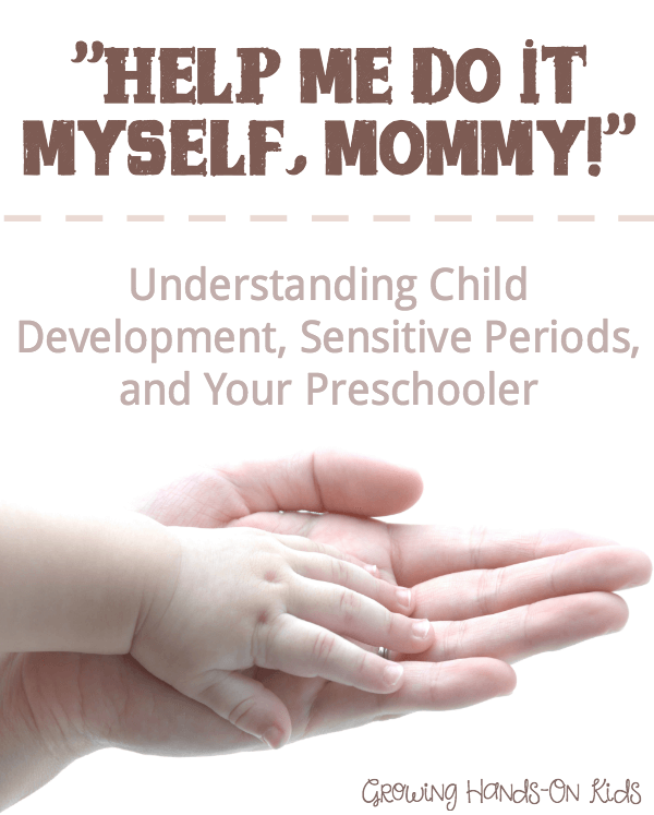 Using the Montessori method to understanding child development, sensitive periods, and your preschooler.