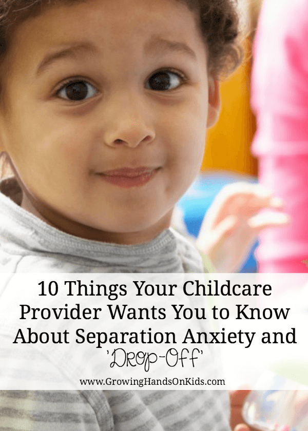 "10 Things Your Childcare Providers Wants YOU to Know About Separation Anxiety and the dreaded ""drop-off"""