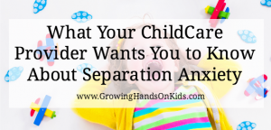 10 Things Your Childcare Provider Wants You to Know About Separation Anxiety and 'Drop-Off'