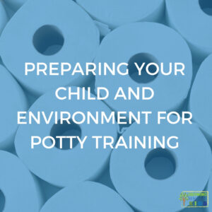 rolls of toilet paper lined up in rows. Bold white text is across the middle of the graphic that says Preparing Your Child And Environment for Potty Training.