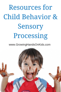 Resources for child behaviors and sensory processing for parents, teachers, and therapists.