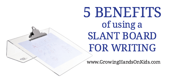 5 benefits of using a slant board for writing with kids.