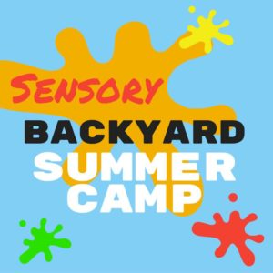 Sensory Backyard Summer Camp blog series.