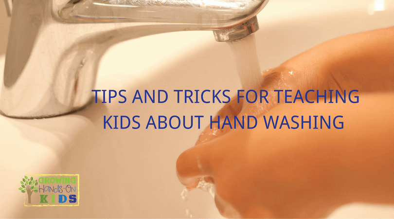 Tips and tricks for teaching kids about hand washing skills.