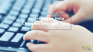 Activities to Help Children Learn to Type