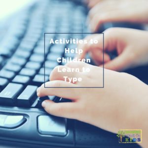 Activities to help children learn to type.
