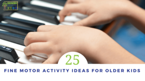 25 Fine Motor Activities for Older Kids (Ages 6+)