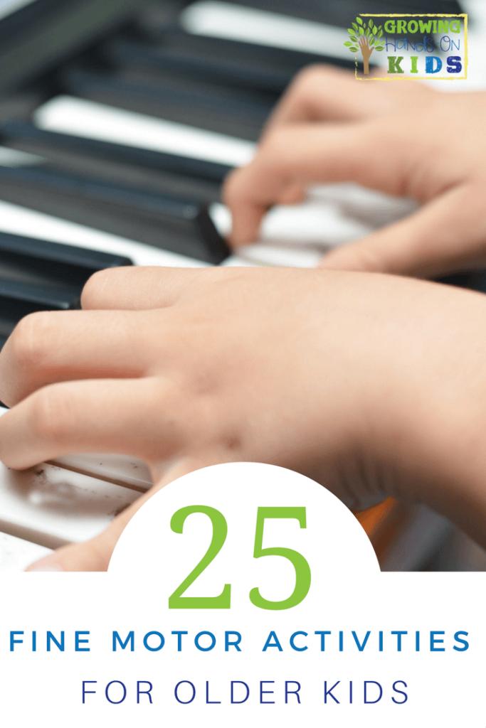 25 Fine Motor Activities for Older Kids (Ages 6+).