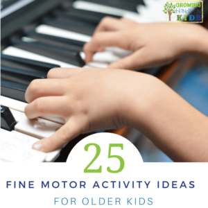 25 Fine Motor Activities for Older Kids (Ages 6+).