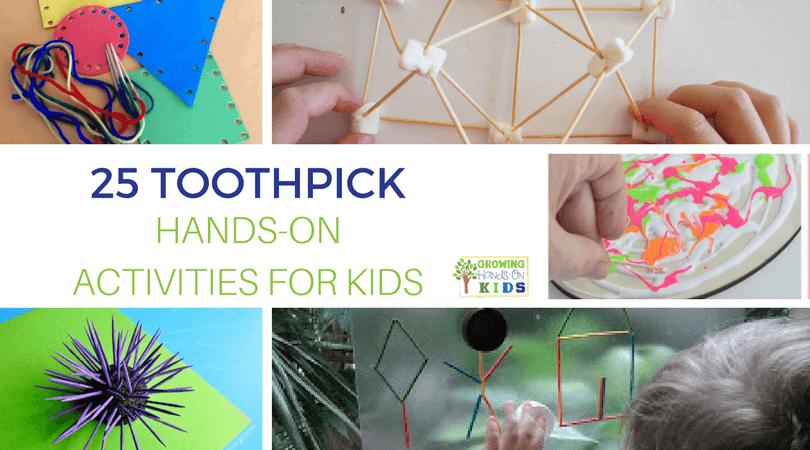 25 toothpick hands-on activities for kids.
