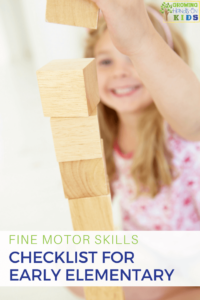 Fine motor skills checklist for early elementary age children. Plus a free printable checklist.