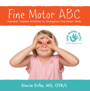 Fine Motor ABC by Stacie Erfle, MS, OTR/L.