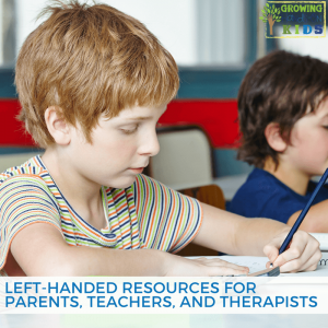Left-Handed Resources for Parents, Teachers, and Therapists. International Left-Handed Day is August 13th!