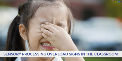 Sensory Processing Overload Signs in the Classroom