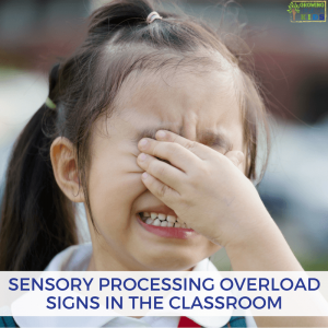 Sensory Processing Overload Signs in the Classroom. Plus a free printable download of sensory overload signs.