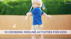 10 Crossing Midline Activities for Kids