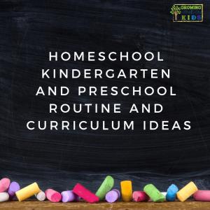 Homeschool Kindergarten and Preschool Routine and Curriculum Ideas.