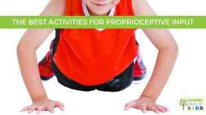Young boy in a red shirt in the push-up position on his hands and feet. The words The Best Activities for Proprioceptive Input are on a green overlay at the top of the graphic.